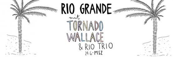 Sa 24.06. | RIO GRANDE